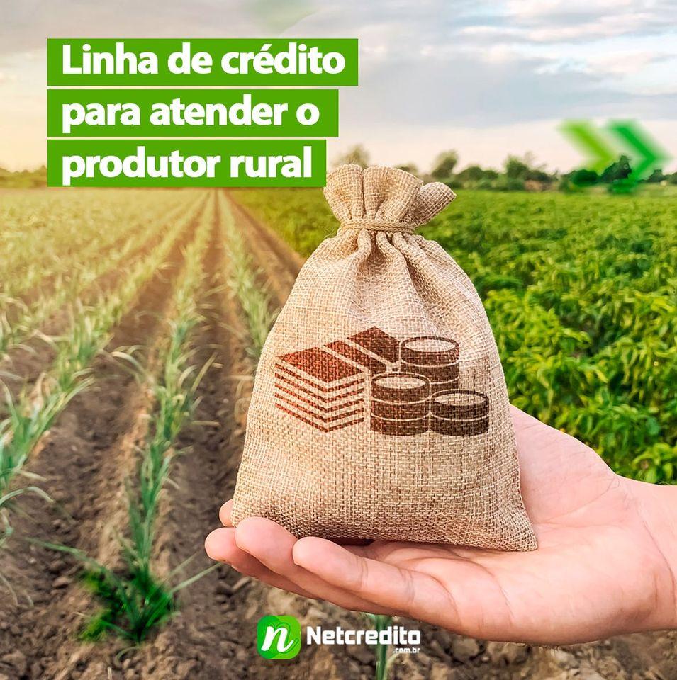 Linha de crédito para atender o produtor rural.
