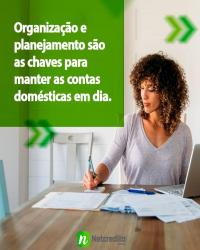 Organização e planejamento são as chaves para manter as contas doméstica em dia.