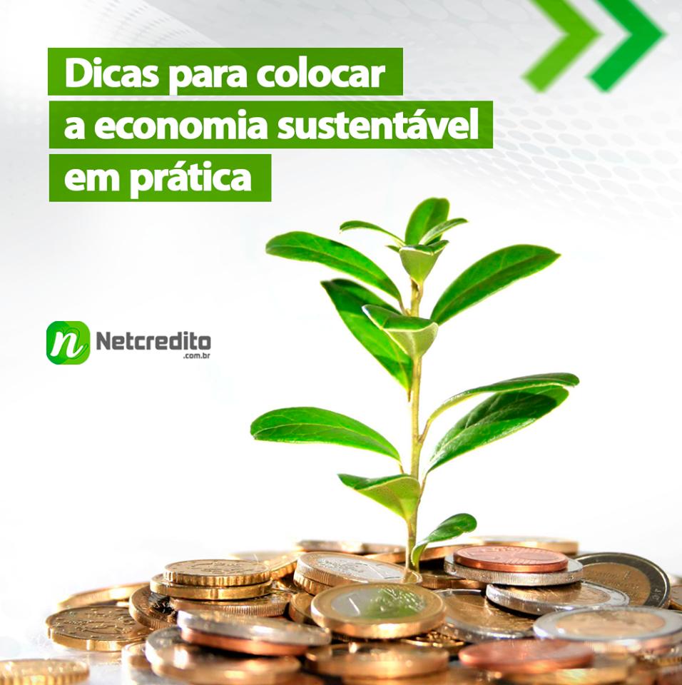 Dicas para colocar a economia sustentável em práticas.