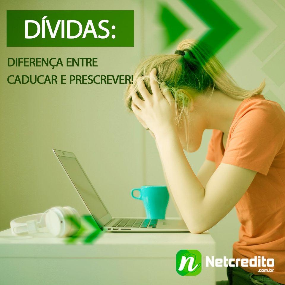 Dívidas : Diferença entre caducar e prescrever !