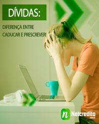 Dívidas : Diferença entre caducar e prescrever !