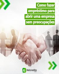 Como fazer empréstimo para abrir uma empresa sem preocupações.