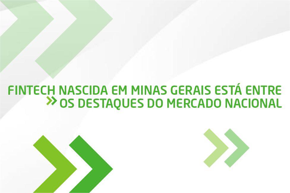 Fintech nascida em Minas Gerais está entre os destaques do mercado nacional