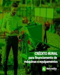 Crédito Rural , para financiamento de máquinas e equipamentos.